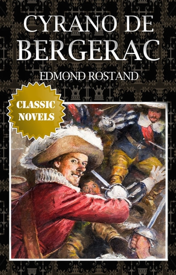 CYRANO DE BERGERAC Classic Novels: New Illustrated [Free Audiobook Links] ebook by Edmond Rostand