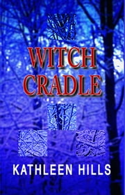 Witch Cradle ebook by Hills, Kathleen