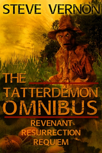 The Tatterdemon Omnibus Collection - All Three Books In One ebook by Steve Vernon