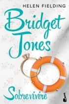 Bridget Jones: Sobreviviré ebook by Helen Fielding, Néstor Busquets Tusquets