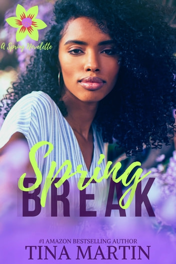 Spring Break: A Spring Novelette ebook by Tina Martin