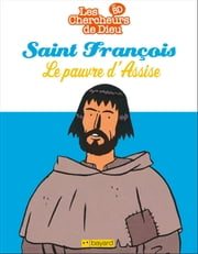 Saint François, le pauvre d'Assise ebook by Benoit Marchon