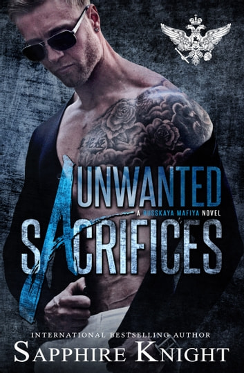 Unwanted Sacrifices ebook by Sapphire Knight