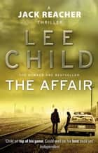 The Affair - (Jack Reacher 16) ebook by Lee Child