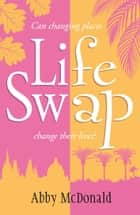 Life Swap ebook by Abby McDonald