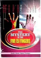 The Mystery of the Five Fingers ebook by Amaechi Anyanwu