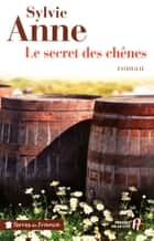 Le secret des chênes ebook by Sylvie ANNE