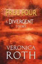 Free Four - Tobias tells the Divergent Knife-Throwing Scene ebook by