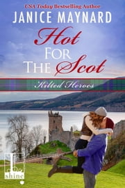 Hot For The Scot ebook by Janice Maynard