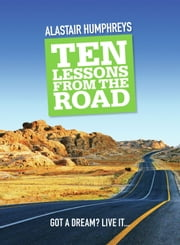 Ten Lessons from the Road ebook by Alastair Humphreys