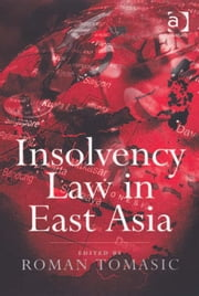 Insolvency Law in East Asia ebook by Professor Roman Tomasic