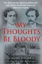 My Thoughts Be Bloody ebook by Nora Titone