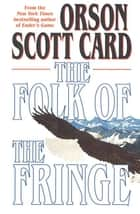 The Folk of the Fringe ebook by Orson Scott Card