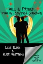 Wake Up Married serial - Episodes 1 - 3: Wake Up Married, Meet the Family, Do the Holidays ebook by Leta Blake