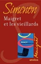 Maigret et les vieillards - Maigret ebook by Georges SIMENON