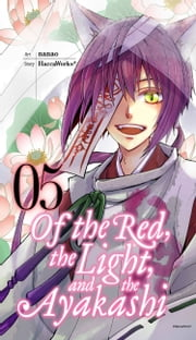 Of the Red, the Light, and the Ayakashi, Vol. 5 ebook by Kobo.Web.Store.Products.Fields.ContributorFieldViewModel