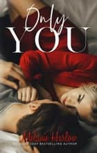 Only You ebook by Melanie Harlow