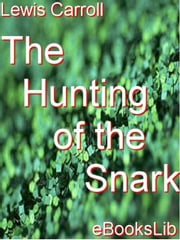 Hunting of the Snark ebook by Lewis Carroll