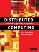 Distributed Computing - Principles, Algorithms, and Systems ebook by Ajay D. Kshemkalyani, Mukesh Singhal