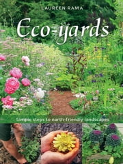 Eco-Yards ebook by Laureen Rama