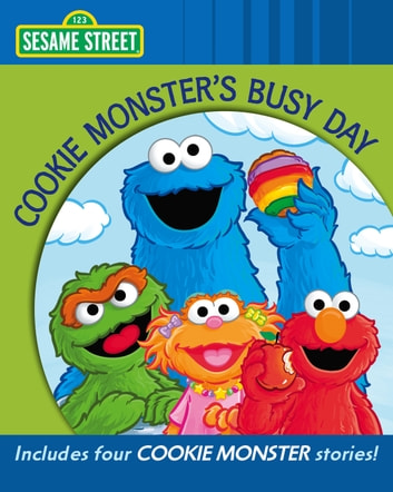 Cookie Monster's Busy Day (Sesame Street Series) ebook by Sesame Workshop