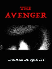 The Avenger ebook by Thomas de Quincey