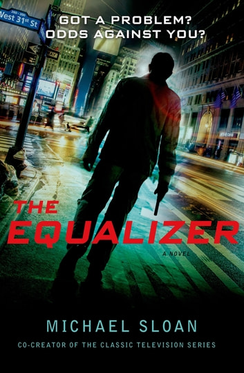 The Equalizer - A Novel ebook by Michael Sloan