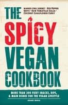 The Spicy Vegan Cookbook ebook by Adams Media