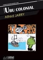Ubu colonial ebook by Alfred Jarry