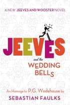 Jeeves and the Wedding Bells ebook by Sebastian Faulks
