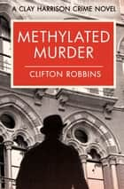 Methylated Murder ebook by