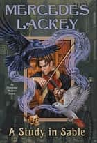 A Study in Sable ebook by Mercedes Lackey