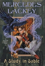 A Study in Sable - An Elemental Masters Novel ebook by Mercedes Lackey