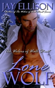 Lone Wolf (The Wolves of Wall Street) ebook by Jay Ellison