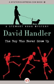 The Boy Who Never Grew Up ebook by David Handler