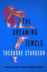The Dreaming Jewels ebook by Kobo.Web.Store.Products.Fields.ContributorFieldViewModel