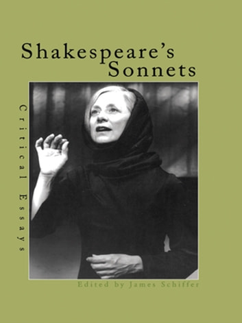 Shakespeare's Sonnets - Critical Essays ebook by