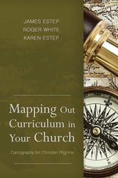 Mapping Out Curriculum in Your Church ebook by