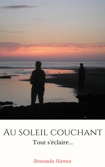 Au Soleil Couchant Tout Séclaire Ebook By Hamza Bensouda