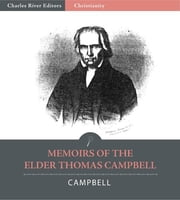 Memoirs of the Elder Thomas Campbell ebook by Alexander Campbell