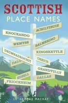Scottish Placenames ebook by George Mackay