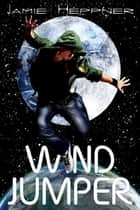 Wind Jumper (Future Jumper Series #3) ebook by Jamie Heppner