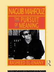 Naguib Mahfouz - The Pursuit of Meaning ebook by Rasheed El-Enany