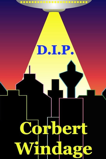D.I.P. ebook by Corbert Windage