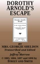 Dorothy Arnold's Escape ebook by Georgie Sheldon