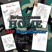 Bring Them Home - Sir Barackster ebook by Freida D Thompson
