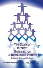 The Scale of Interest Organization in Democratic Politics ebook by D. Halpin,G. Jordan