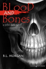 Blood and Bones ebook by B.L. Morgan