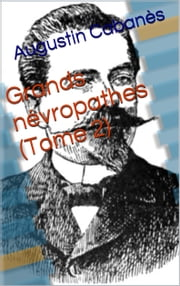 Grands névropathes (Tome 2) ebook by Docteur Cabanès