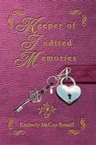 Keeper of Indited Memories ebook by Kimberly McCoy Russell